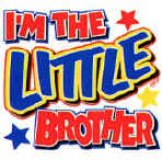 I'm The Little Brother (Y)